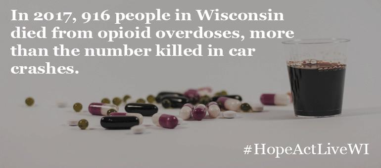 In 2017, 916 people in Wisconsin died from opioid overdoses, more than the number killed in car crashes.died from opioid overdoses, more than the number killed in car crashes.