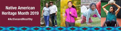 Native American Heritage Month 2019 #ActiveandHealthy banner
