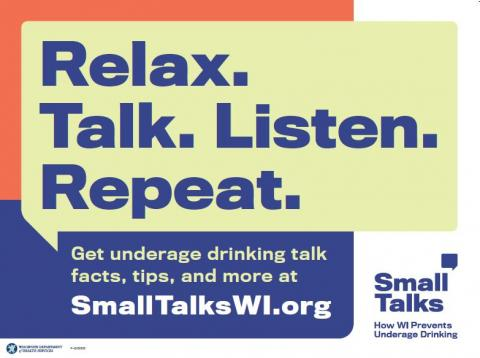 Small Talks lawn sign with the message: Relax. Talk. Listen. Repeat. Get underage drinking talk facts, tips, and more at smalltalkswi.org