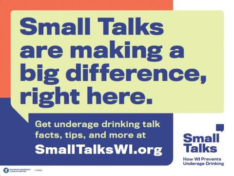 Small Talks lawn sign with the message: Small talks are making a big difference right here. Get underage drinking talk facts, tips, and more at smalltalkswi.org