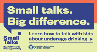 330x180 button for partner websites that reads Small Talks. Big Difference. Learn how to talk with kids about underage drinking