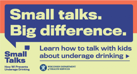 550x300 button for partner websites that reads Small Talks. Big Difference. Learn how to talk with kids about underage drinking