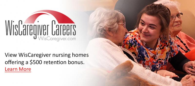 View WisCaregiver nursing homes offering a $500 retention bonus.